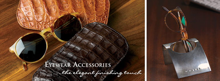 Eyewear Accessories...the elegant finishing touch.