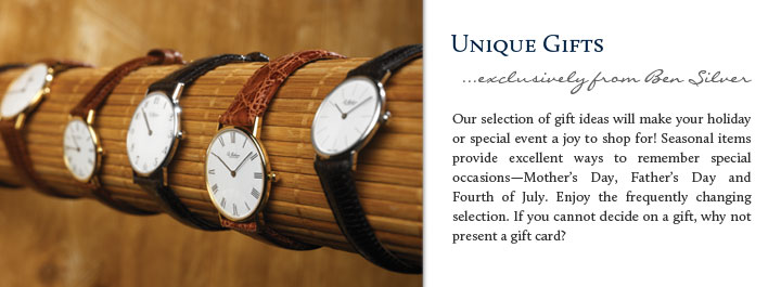 Unique Gifts...exclusively from Ben Silver