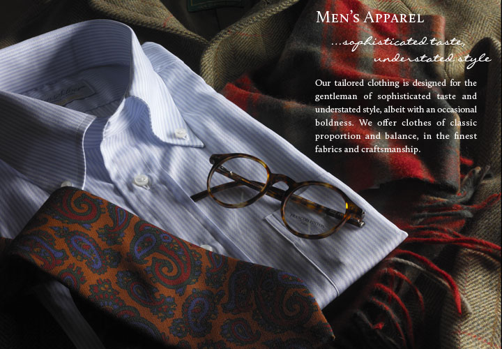 Men's Apparel... sophisticated taste, understated style