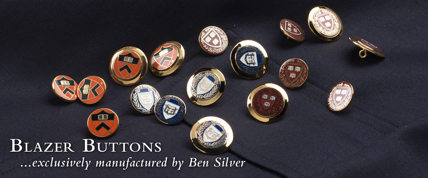 Our company name has been synonymous with jewelry blazer buttons since Mr. Ben Silver introduced university and prep school buttons to America from England.